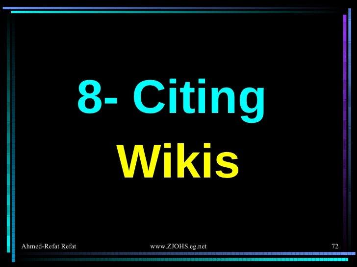 <ul><li>8- Citing  </li></ul><ul><li>Wikis </li></ul>