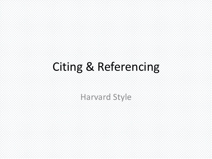 Citing & Referencing     Harvard Style
