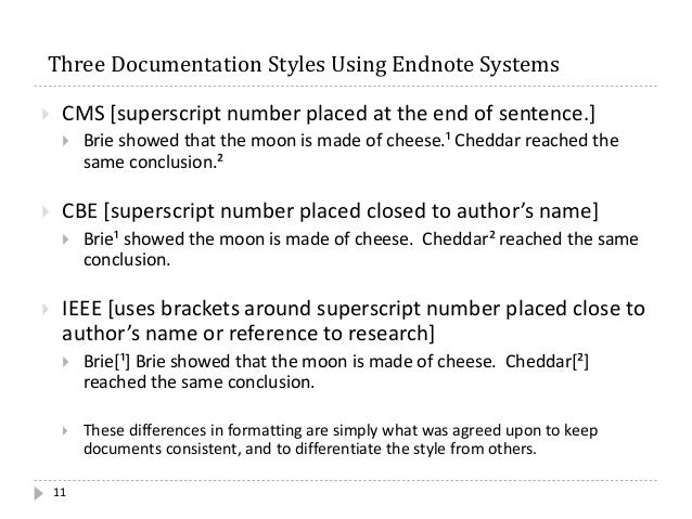 Three Documentation Styles Using Endnote Systems 11  CMS [superscript number placed at the end of sentence.]  Brie showe...