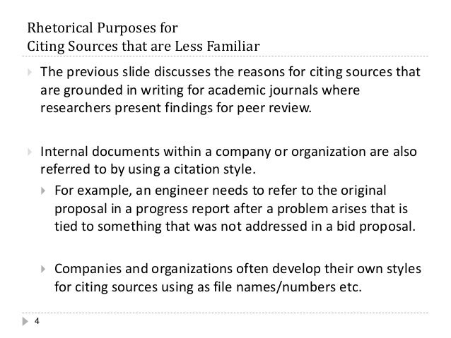 Rhetorical Purposes for Citing Sources that are Less Familiar 4  The previous slide discusses the reasons for citing sour...