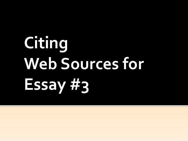 CitingWeb Sources forEssay #3