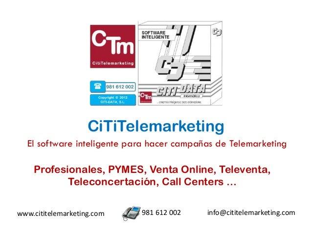 CiTiTelemarketing  El software inteligente para hacer campañas de Telemarketing    Profesionales, PYMES, Venta Online, Tel...