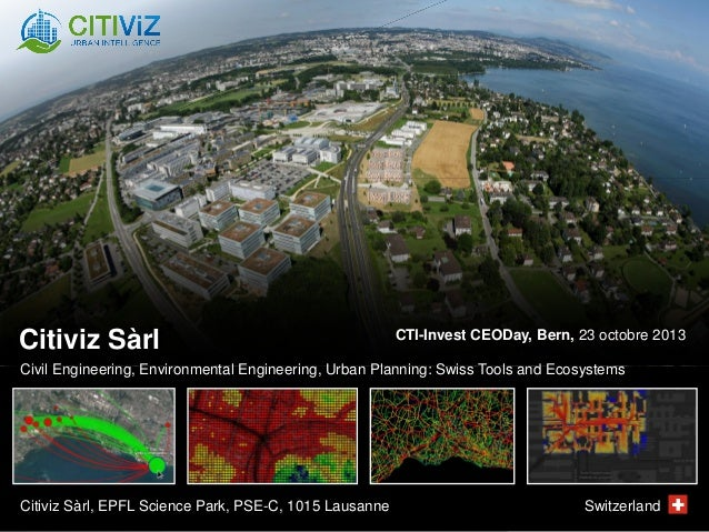Citiviz Sàrl  CTI-Invest CEODay, Bern, 23 octobre 2013  Civil Engineering, Environmental Engineering, Urban Planning: Swis...