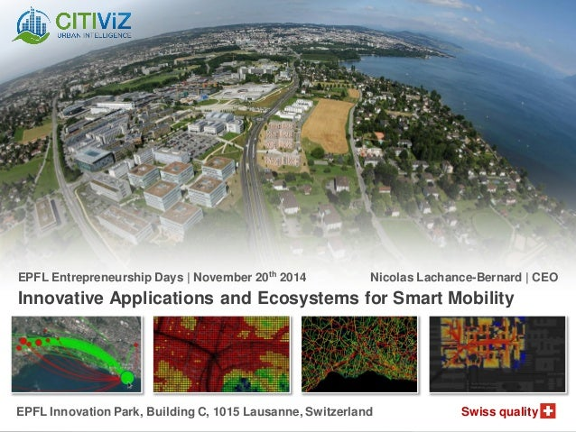 © 2012-2014 Citiviz  EPFL Innovation Park, Building C, 1015 Lausanne, Switzerland Swiss quality  Innovative Applications a...