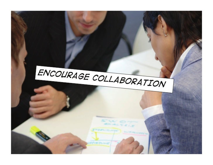how to encourage collaboration  1.be a platform (provide  APIs - make data  available)