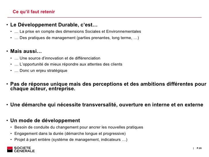 Ce qu 'il faut retenir <ul><ul><li>Le Développement Durable, c ' est… </li></ul></ul><ul><ul><ul><li>…  La prise en compte...