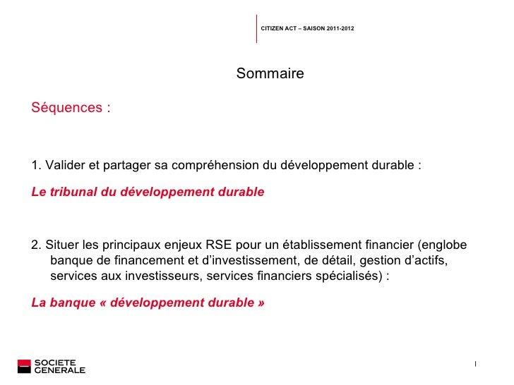 Sommaire Séquences :  1. Valider et partager sa compréhension du développement durable :   Le tribunal du développement du...