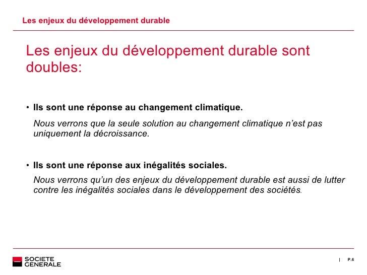 Les enjeux du développement durable <ul><li>Les enjeux du développement durable sont doubles:  </li></ul><ul><ul><li>Ils s...
