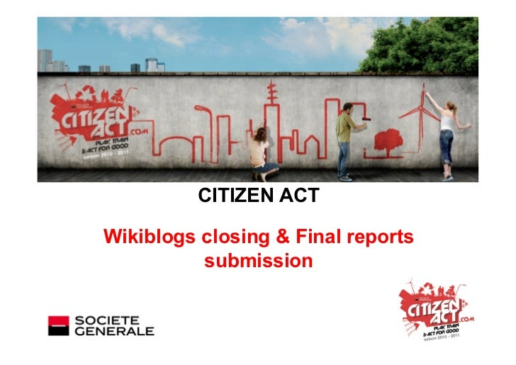 CITIZEN ACTWikiblogs closing & Final reports          submission
