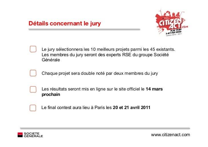 Détails concernant le jury              >   Le jury sélectionnera les 10 meilleurs projets parmi les 45 existants.       ...