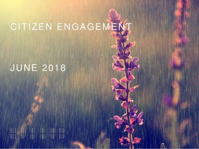 CITIZEN ENGAGEMENT JUNE 2018