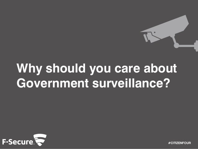 #CITIZENFOUR  Why should you care about  Government surveillance?