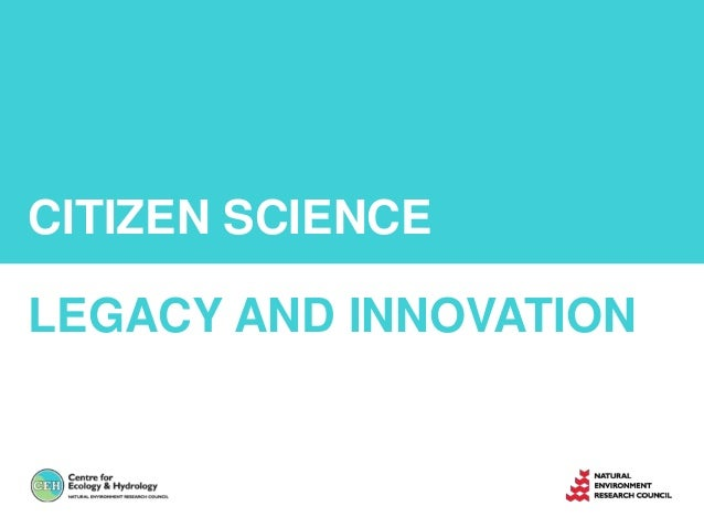 CITIZEN SCIENCELEGACY AND INNOVATION