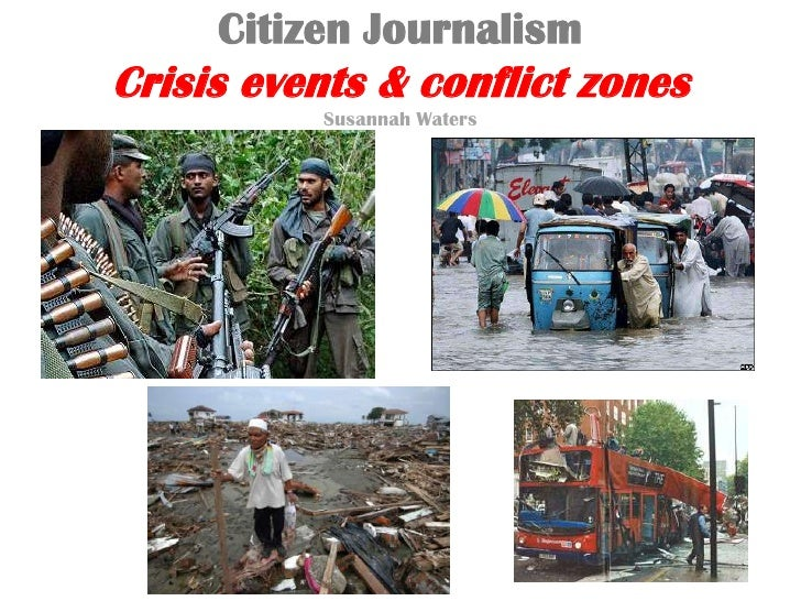 Citizen JournalismCrisis events & conflict zonesSusannah Waters<br />