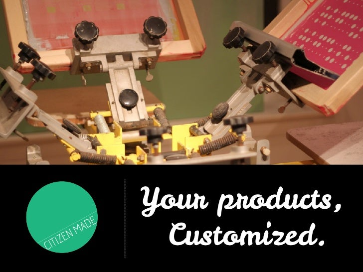 Your products, Customized.