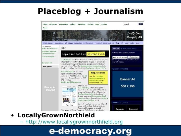 Placeblog + Journalism <ul><li>LocallyGrownNorthield </li></ul><ul><ul><li>http://www.locallygrownnorthfield.org   </li></...