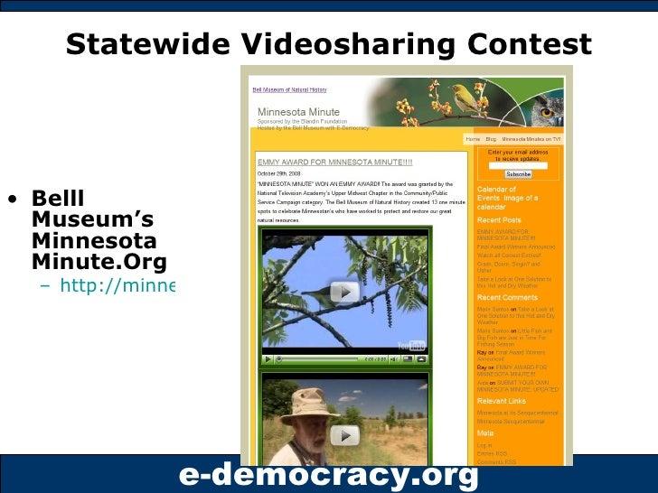 Statewide Videosharing Contest <ul><li>Belll Museum's MinnesotaMinute.Org </li></ul><ul><ul><li>http://minnesotaminute.org...