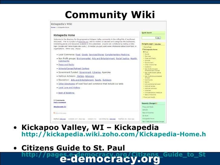 Community Wiki <ul><li>Kickapoo Valley, WI – Kickapedia  http://kickapedia.wiki.zoho.com/Kickapedia-Home.html   </li></ul>...