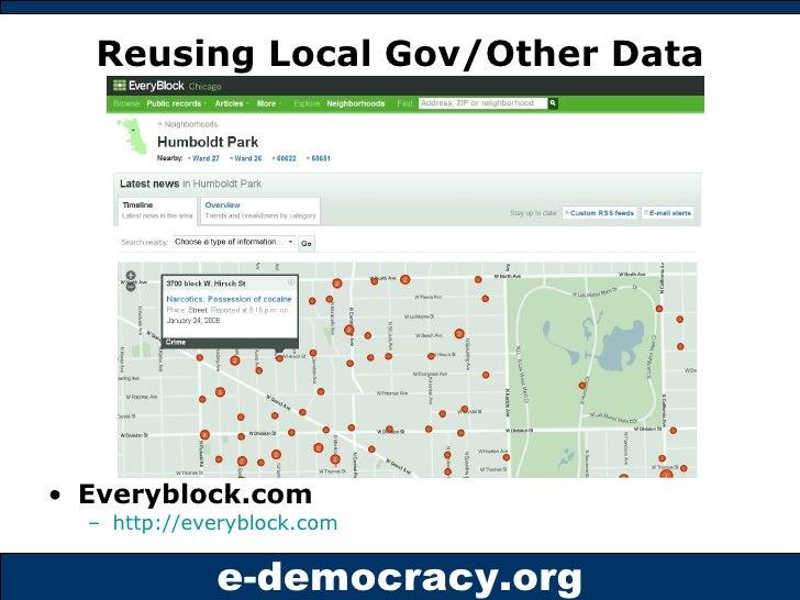 Reusing Local Gov/Other Data <ul><li>Everyblock.com </li></ul><ul><ul><li>http://everyblock.com   </li></ul></ul>