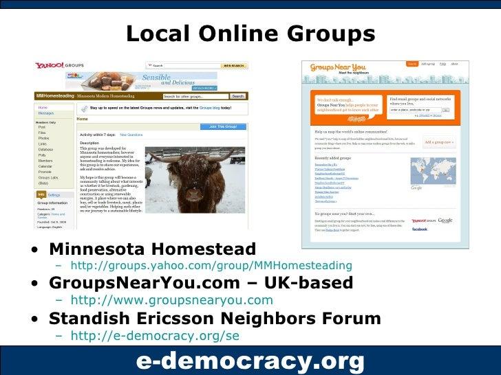 Local Online Groups <ul><li>Minnesota Homestead </li></ul><ul><ul><li>http:// groups.yahoo.com/group/MMHomesteading   </li...