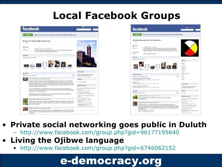 Local Facebook Groups <ul><li>Private social networking goes public in Duluth  </li></ul><ul><ul><li>http://www.facebook.c...