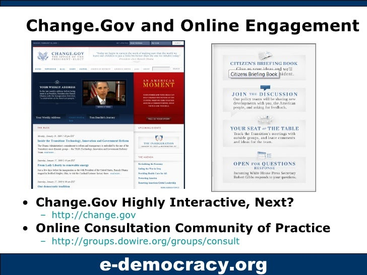Change.Gov and Online Engagement <ul><li>Change.Gov Highly Interactive, Next? </li></ul><ul><ul><li>http://change.gov   </...