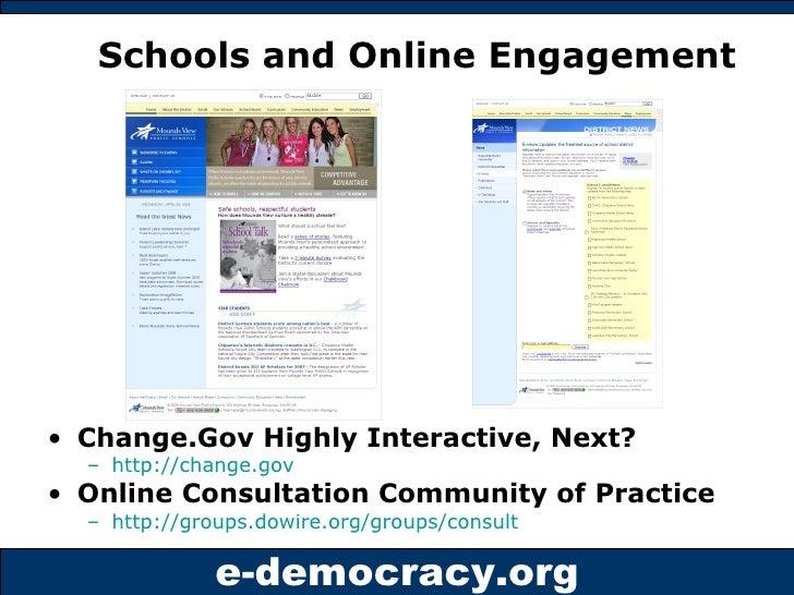 Schools and Online Engagement <ul><li>Change.Gov Highly Interactive, Next? </li></ul><ul><ul><li>http://change.gov   </li>...