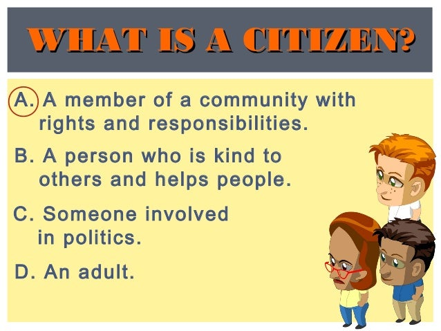 what citizenship means to me To me, being an american citizen is being free being an american means that you can make your own decisions about where you want to live, where you would like to work, who you'd like to marry etc.