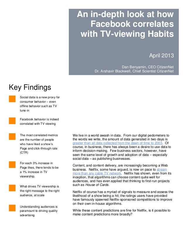 An in-depth look at how Facebook correlates with TV-viewing Habits April 2013 Dan Benyamin, CEO CitizenNet Dr. Arshavir Bl...