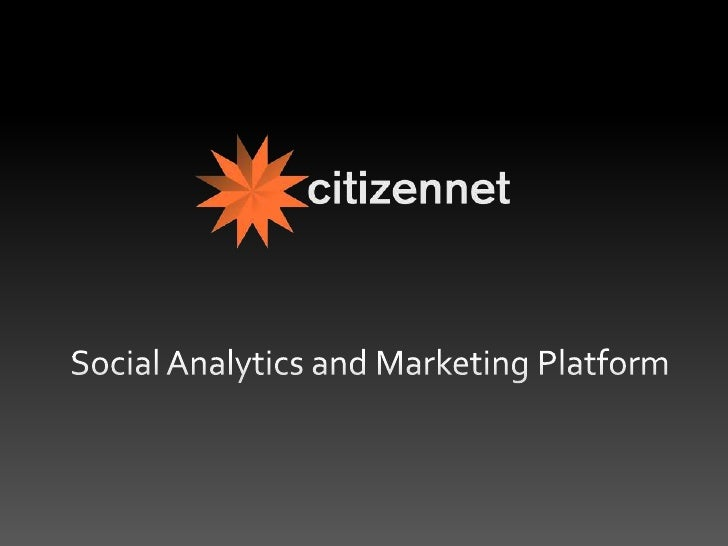 Social Analytics and Marketing Platform<br />