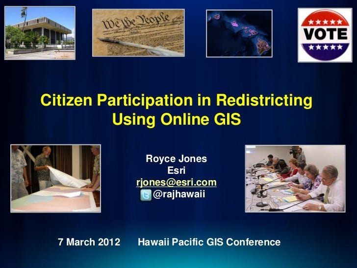 Citizen Participation in Redistricting          Using Online GIS                   Royce Jones                       Esri ...
