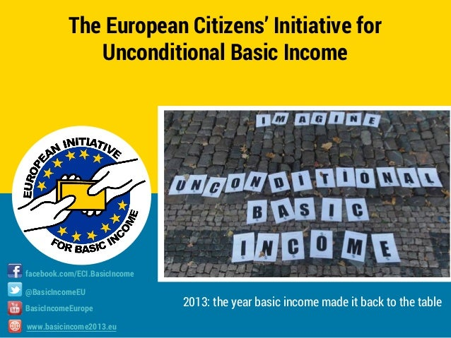 The European Citizens' Initiative for Unconditional Basic Income  facebook.com/ECI.BasicIncome @BasicIncomeEU BasicIncomeE...