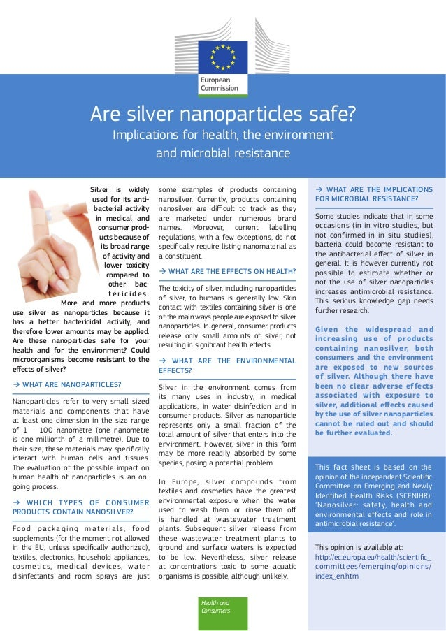Health and Consumers Are silver nanoparticles safe? Implications for health, the environment and microbial resistance Silv...