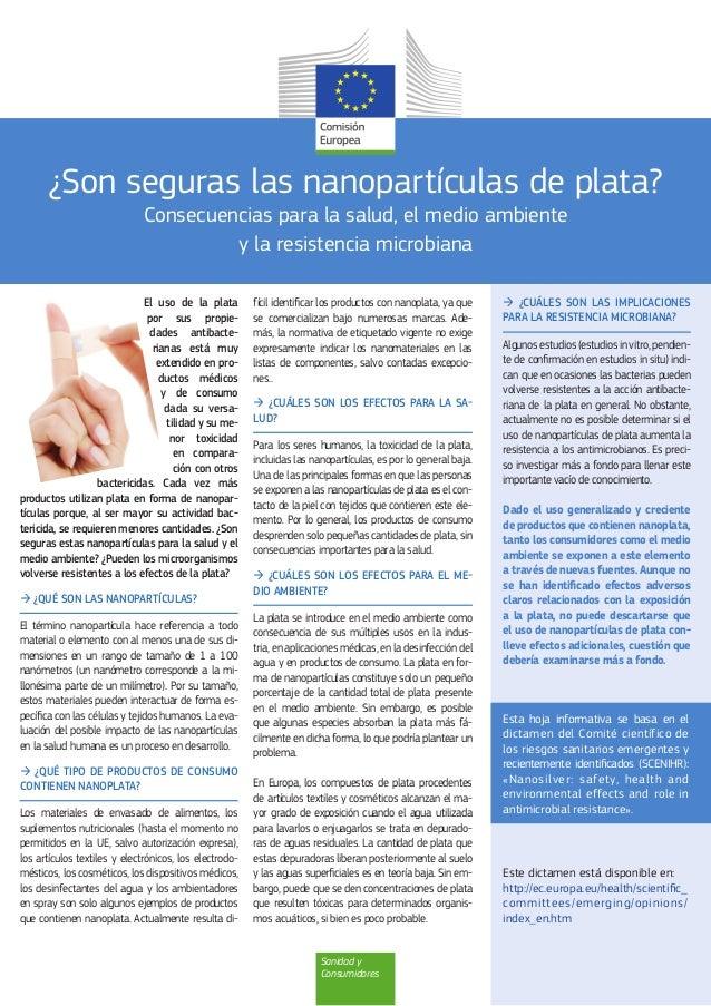 Sanidad y Consumidores ¿Son seguras las nanopartículas de plata? Consecuencias para la salud, el medio ambiente y la resis...