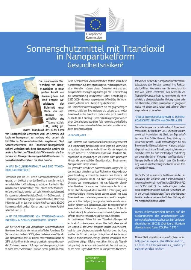 Gesundheit und Verbraucher Sonnenschutzmittel mit Titandioxid in Nanopartikelform Gesundheitsrisiken? Die zunehmende Ver- ...