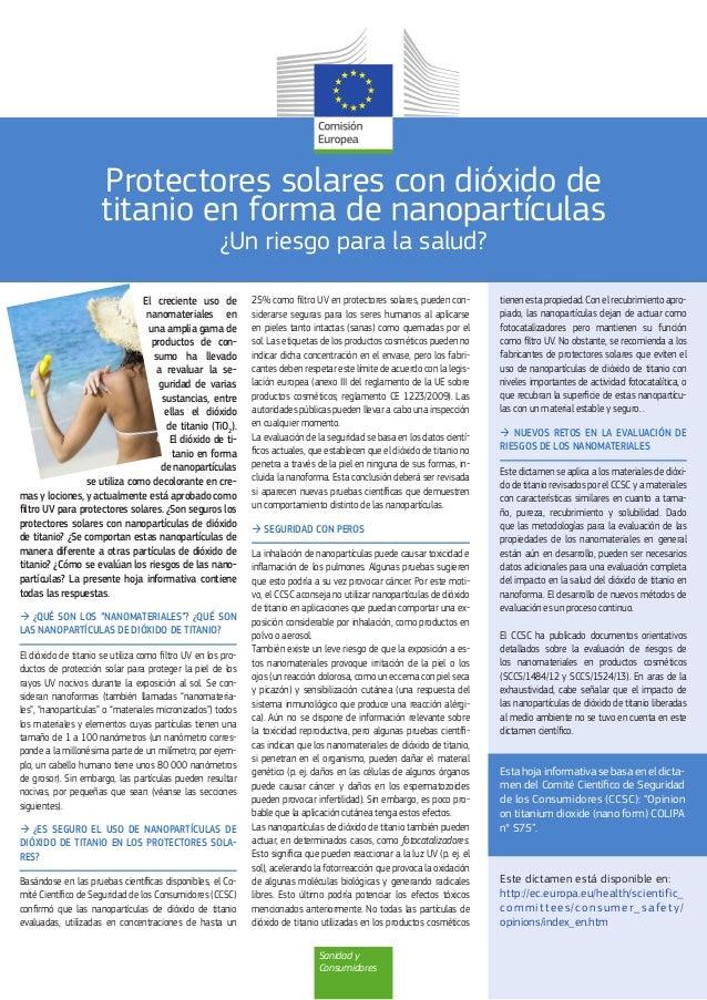 Sanidad y Consumidores Protectores solares con dióxido de titanio en forma de nanopartículas ¿Un riesgo para la salud? El ...