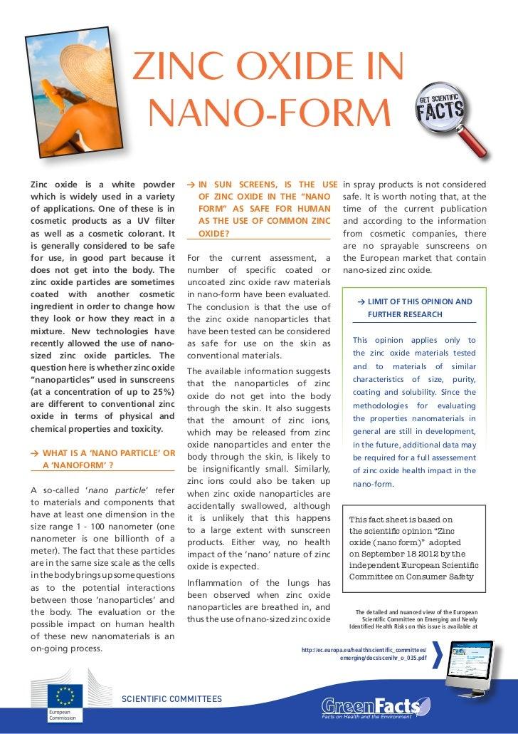 ZINC OXIDE IN                            NANO-FORMZinc oxide is a white powder              1  SUN SCREENS, IS THE USE    ...