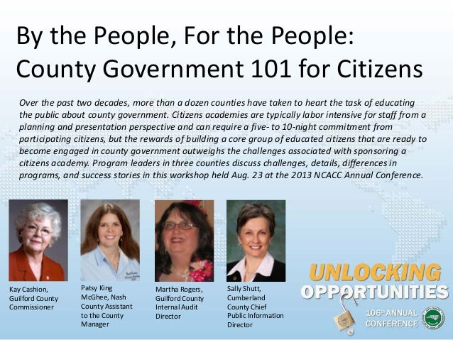 By the People, For the People: County Government 101 for Citizens Kay Cashion, Guilford County Commissioner Patsy King McG...