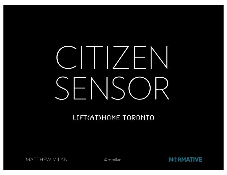 CITIZEN         SENSOR                 Lift(AT)Home Toronto     MATTHEW MILAN          @mmilan