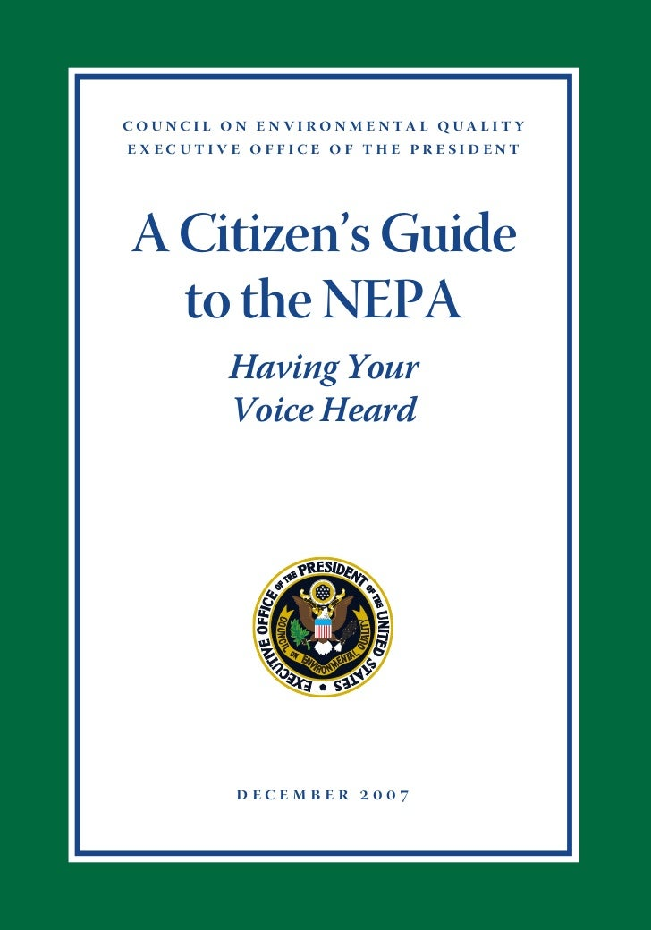 c o u n c i l o n e n v i r o n m e n ta l q ua l i t y executive office of the president      A Citizen's Guide    to the...
