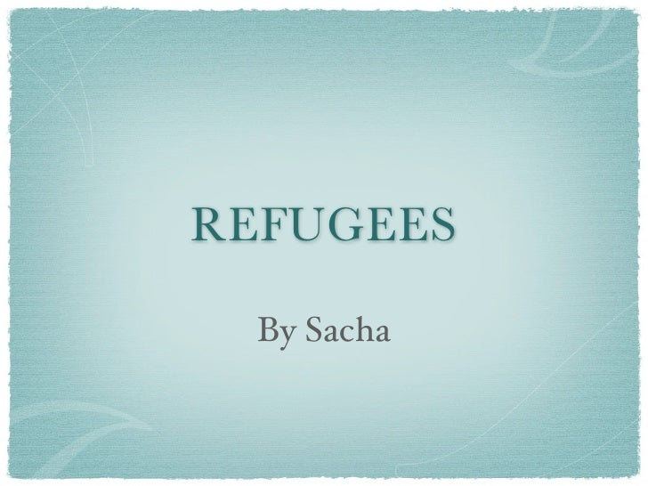 REFUGEES   By Sacha