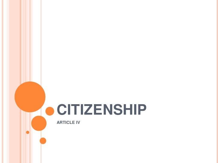 CITIZENSHIP<br />ARTICLE IV<br />