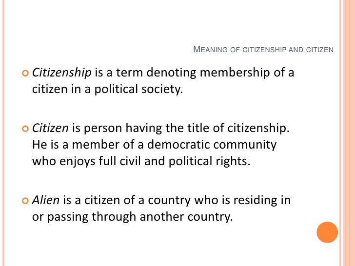 meaning of citizenship Definition of american citizenship in the legal dictionary - by free online english dictionary and encyclopedia what is american citizenship meaning of american citizenship as a legal.