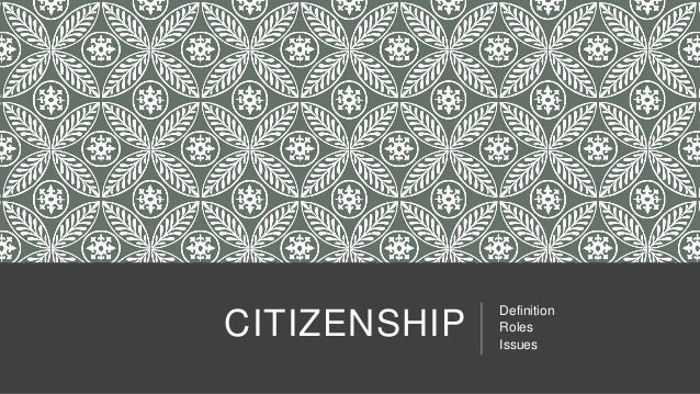 CITIZENSHIP Definition Roles Issues