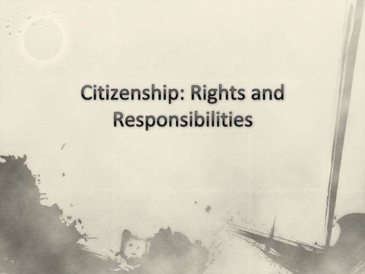 Citizenship: Rights and Responsibilities<br />
