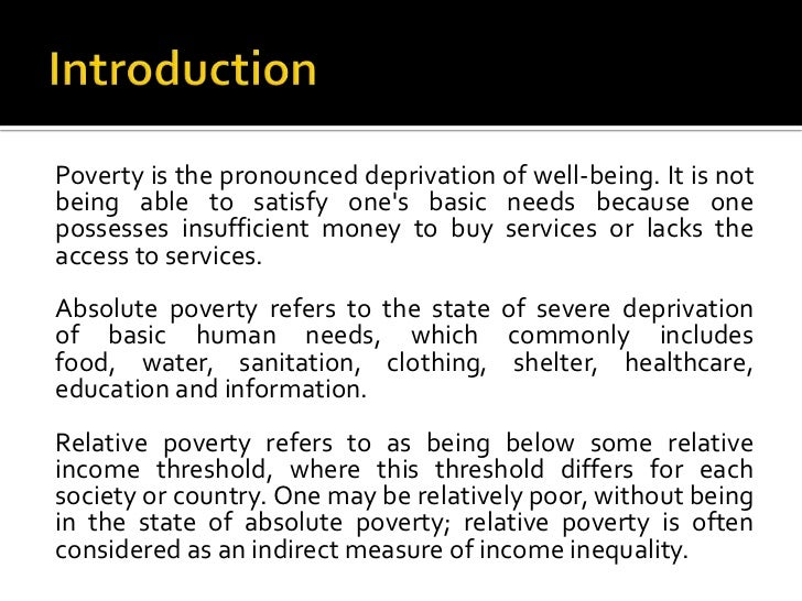 introduction of poverty in essay Free essay: whilst these percentages had changed significantly it was also found that the types of people who were living under the poverty line were still.