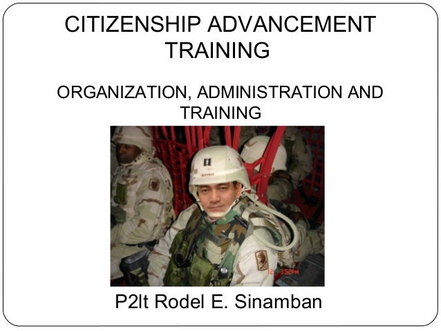citizenship advancement training Advancement training (cat) is a restructuring of the citizens army training at the secondary level the cat program is a requirement for graduation for all fourth year high school students in.