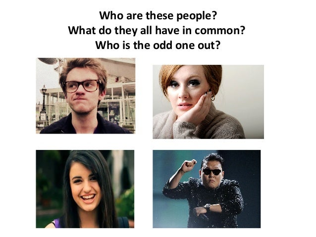 Who are these people?What do they all have in common?    Who is the odd one out?