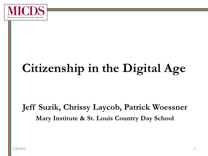 Citizenship in the Digital Age<br />Jeff Suzik, ChrissyLaycob, Patrick Woessner<br />Mary Institute & St. Louis Country Da...