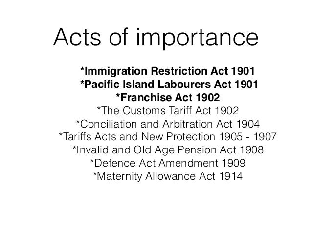 immigration restriction act 1901 Discuss the idea that fear was a motivator for the introduction of the immigration restriction act fear was a large factor and motivator towards the.